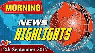 Morning News Highlights || 12th September 2017 || NTV