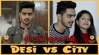 DIWALI SPECIAL - DESI vs CITY || Rachit Rojha