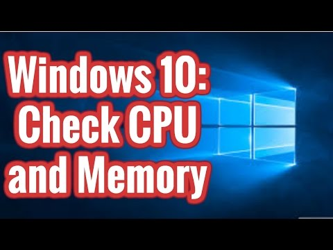 Windows 10 - Check CPU and Memory Usage