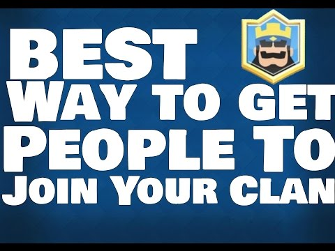 ✓BEST WAYS TO GET PEOPLE TO JOIN YOUR CLAN! | Clash Royale |