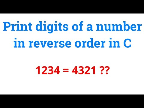 Print digits of a number in reverse order in C.