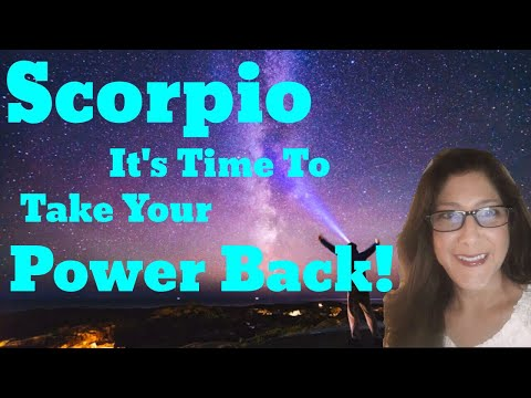 Wow Scorpio, It's Time To Take Your Power Back, June 2018