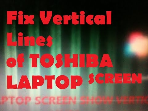 Vertical Lines Of Toshiba Laptop Screen fixed by this steps
