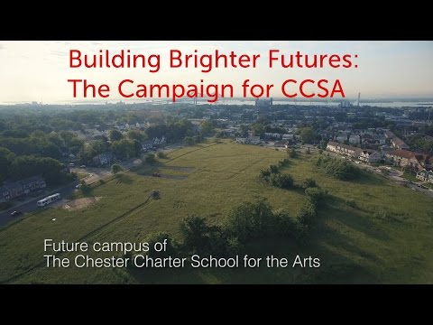 Building Bright Futures: The Campaign for The Chester Charter School for the Arts
