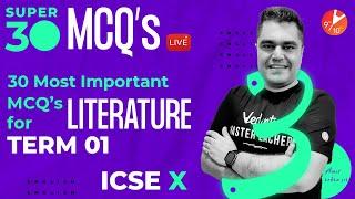 Super 30 - 30 (Most Important & Predicted Term 1 MCQ's)🔥 For Literature   ICSE Class 10   Vedantu