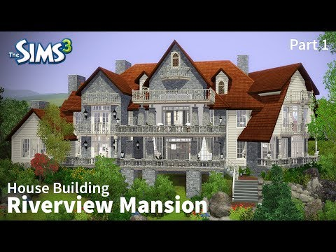 Riverview Mansion - Part 1 | The Sims 3 House Building