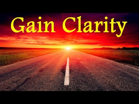 Have Clarity In Your Life – Overcome Uncertainty - Know Where You're Going Subliminal Binaural