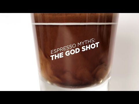 Espresso Myths: The God Shot