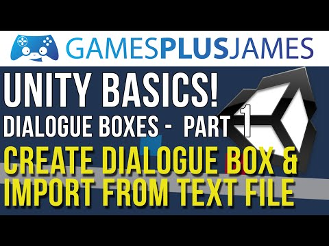 Unity Basics - How To Create a Dialog Box & Import Text - Part 1