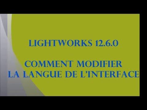 LightWorks 12.6.0 - Comment modifier la langue de l'interface.