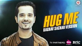 Hug Me   Raghav Sachar Version   Sunny Leone