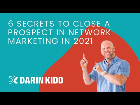 How to Close Your Prospects in Networking Marketing - 6 Secrets