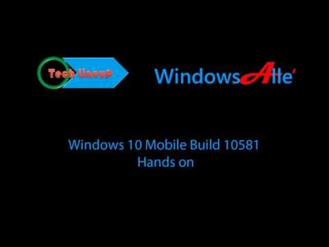 Windows 10 Mobile build 10581 - Hands on and first impression of new features