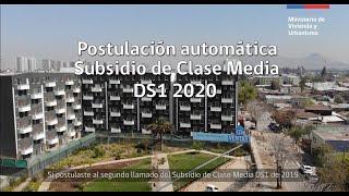 Tutorial postulación automática Subsidio Clase Media DS1