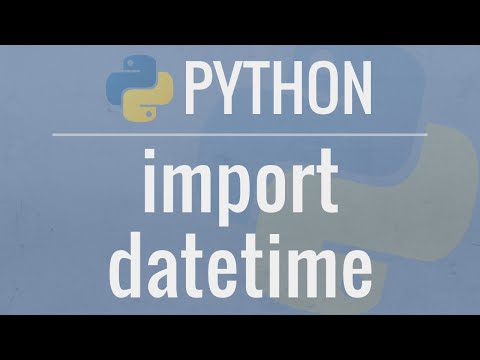 Python Tutorial: Datetime Module - How to work with Dates, Times, Timedeltas, and Timezones