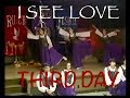 Dance I See Love Third Day Feat Steven Curtis Chapman