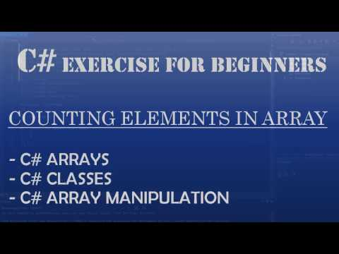 C# Learn to Program - Counting Elements in C# Array and Manipulating C# Arrays