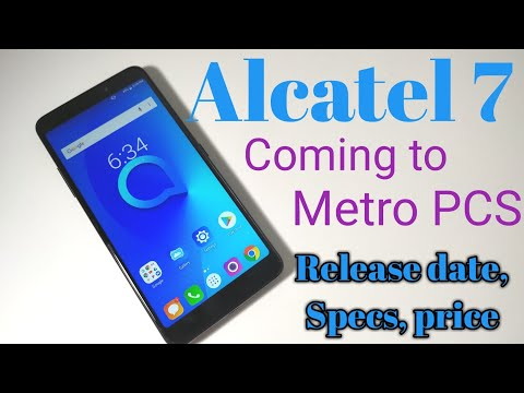 Alcatel 7 Metro PCS Launch date,Specs and price/port over deal