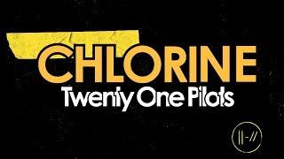 chlorine by twenty one pilots lyrics
