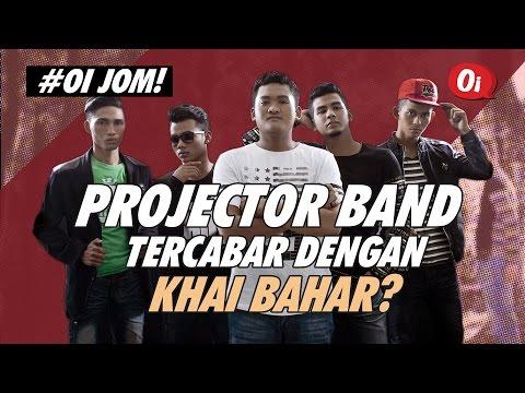 Projector Band Tercabar Dengan Khai Bahar?