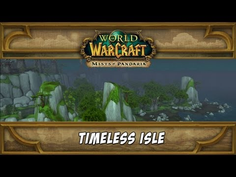 World of WarCraft - 5.4 and the Timeless Isle!