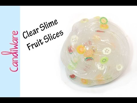 Tutorial: Fruit Slice Clear Slime - DIY
