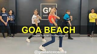Goa Beach - Dance Cover   Neha Kakkar   Tony Kakkar   Deepak Tulsyan Choreography   G M Dance