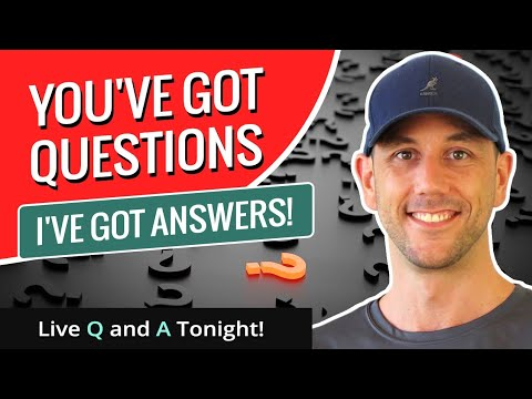 You've Got Questions... I've Got Answers!  Live Q and A Tonight!