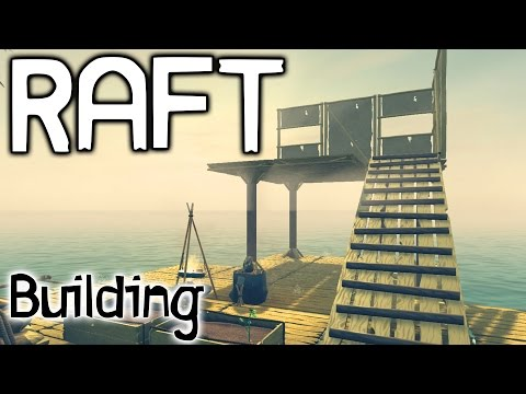 RAFT Gameplay Part 3 - Building