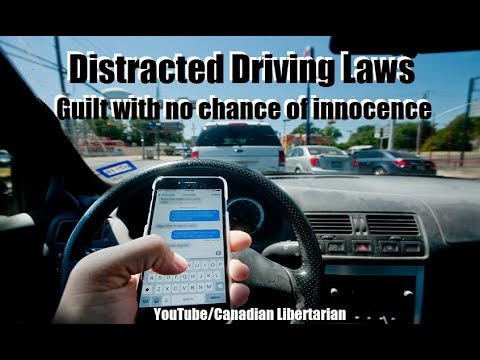Distracted Driving Laws - Guilt with no chance of innocence