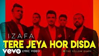 Tere Jeya Hor Disda - Official Lyric Video | The Yellow Diary | Izafa