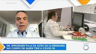 Dr. Sproesser explica ação da cloroquina no organismo de infectados pelo coronavírus