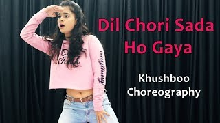 Dil Chori Sada Ho Gaya Song Dance Choreography | Bollywood Video | Hindi Songs For Dancing Girls