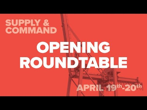 Opening Roundtable - Supply & Command 2018