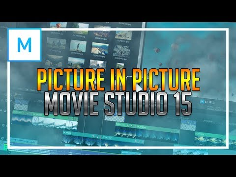 How To Use Picture in Picture in Movie Studio 15