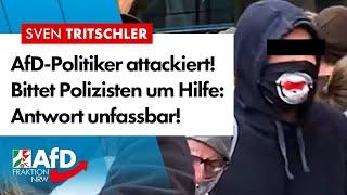 AfD-Politiker bittet Polizisten um Hilfe, die Antwort ist unfassbar! – Sven Tritschler (AfD)
