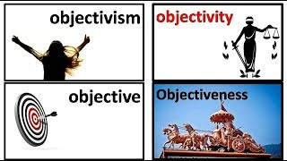 18.4 object objective objectivism objectivity objectiveness meaning in Hindi by Puneet Biseria