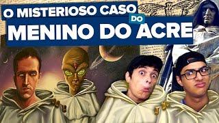 O MENINO DO ACRE - ENTENDA O CASO!!