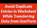 How to Avoid Duplicate Entries in Excel Worksheet While Transferring Data from UserForm