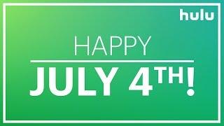 Happy 4th Of July • Hulu