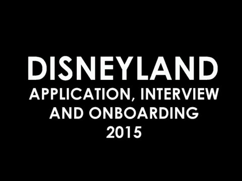 Disneyland Application, Interview and Onboarding 2015