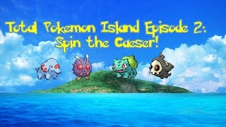 Total Pokemon Island: Episode 2: Spin the Caesar!
