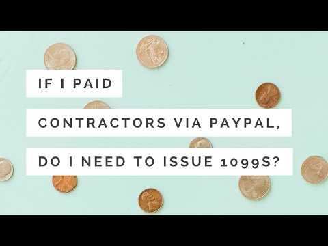 If I paid all my contractors via PayPal, do I need to issue any 1099s?