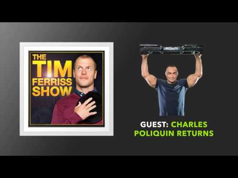 Charles Poliquin Returns (Full Episode) | The Tim Ferriss Show (Podcast)