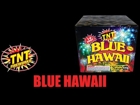 Blue Hawaii - TNT Fireworks® Official Video