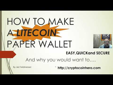 How to make a litecoin paper wallet, easy, quick and secure