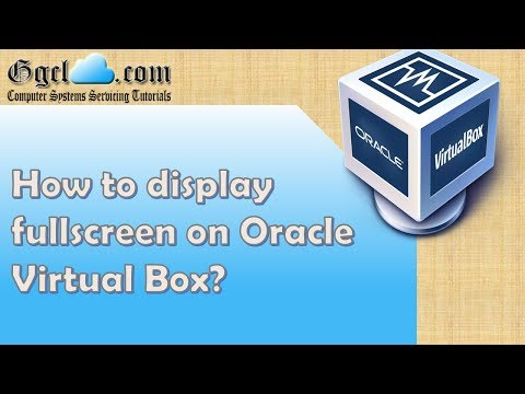 Oracle Virtual Box: How to display fullscreen on Oracle VM?