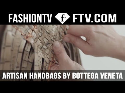 The Making Of Artisan Handbags by Bottega Veneta | FTV.com