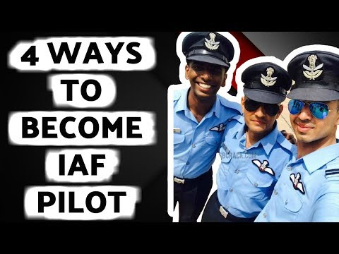 4 Ways To Become A Pilot In Indian Air Force - भारतीय वायु सेना का पायलट कैसे बने?