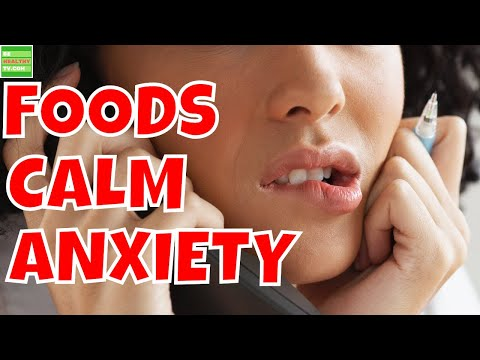 ANXIETY,Ten Foods That Naturally Calm Anxiety